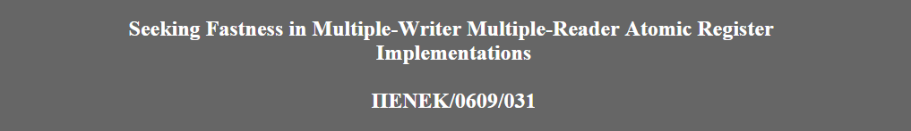 Seeking Fastness in Multiple-Writer Multiple-Reader Atomic Register Implementations Project Logo
